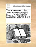 The Adventurer by John Hawksworth [Sic] Lld a New Edition Corrected, See Notes Multiple Contributors, 1170909639