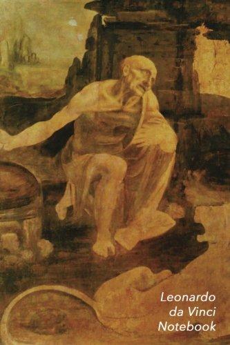 Leonardo Da Vinci Notebook: St. Jerome in the Wilderness Journal   100-Page Beautiful Lined Art Notebook   6 X 9  Artsy Journal Notebook (Art Masterpieces)