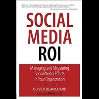 Social Media ROI: Managing and Measuring Social Media Efforts in Your Organization