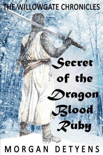 Download Secret of the Dragon Blood Ruby (The Willowgate Chronicles) (Volume 1) ebook