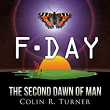 F-Day: The Second Dawn of Man Audiobook by Colin R. Turner Narrated by Colin R. Turner