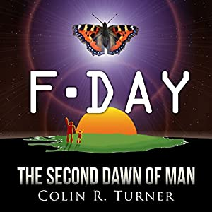F-Day: The Second Dawn of Man Hörbuch