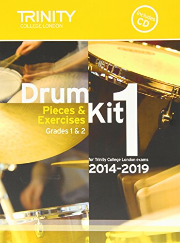 Drum Kit 2014-2019 Book 1 Grades 1 & 2: Pieces & Exercises for Trinity College London Exams (Drum Kit Instructions)