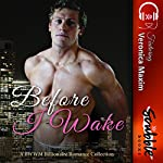 Before I Wake: A Billionaire Romance Collection |  Scribble XO Books,Veronica Maxim