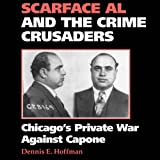 img - for Scarface Al and the Crime Crusaders: Chicago's Private War Against Capone book / textbook / text book