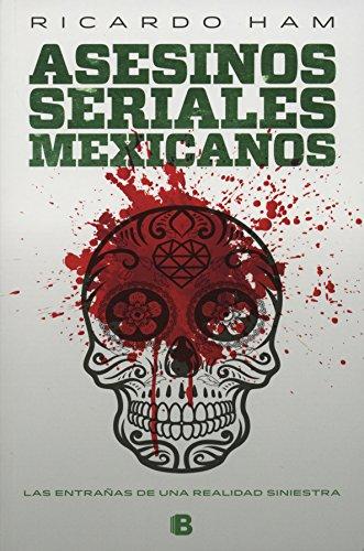 Descargar Libro Asesinos Seriales Mexicanos/ Mexican Serial Murderers Ricardo Ham