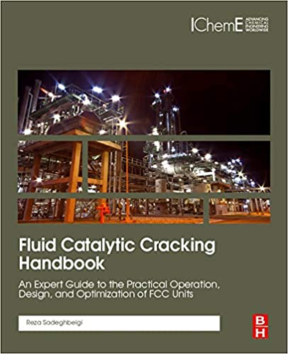 and Optimization of FCC Units An Expert Guide to the Practical Operation Design Fluid Catalytic Cracking Handbook