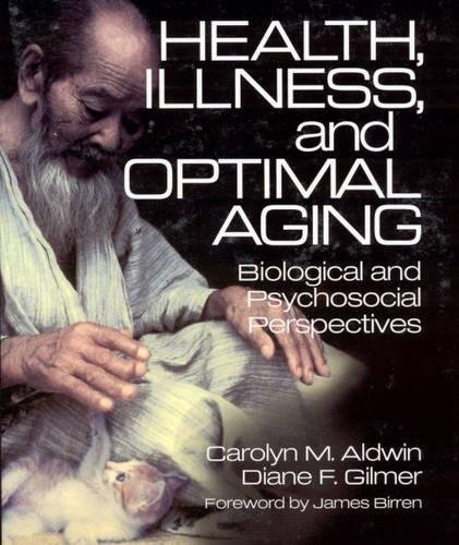 Health, Illness, and Optimal Aging: Biological and Psychosocial Perspectives -  Carolyn M. Aldwin, Paperback