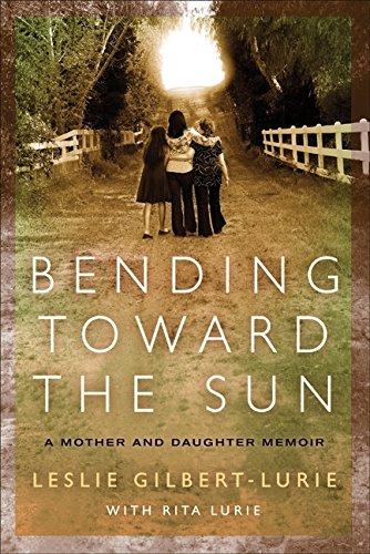 Read Online Bending Toward the Sun: A Mother and Daughter Memoir pdf