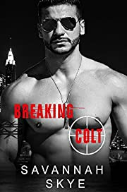Breaking Colt: A dark bad boy romance