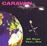 All Over You... Too by Caravan (1999-12-13)