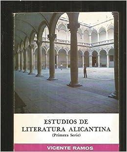Estudios de literatura alicantina (primera serie) (Publicaciones de la Caja de Ahorros Provincial de la Excma) (Spanish Edition): Vicente Ramos: ...