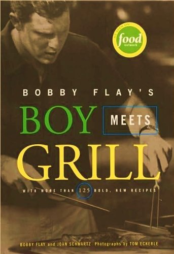 Bobby Flay's Boy Meets Grill: WITH MORE THAN 125 BOLD NEW RECIPES PDF
