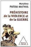 vignette de 'Préhistoire de la violence et de la guerre (Marylène Patou-Mathis)'