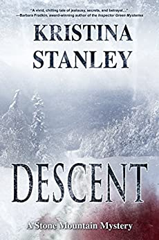 Descent (A Stone Mountain Mystery Book 1) by [Stanley, Kristina]