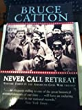 Never Call Retreat, Volume Three in the AmericanCivil War Trilogy
