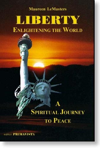 Liberty Enlightening the World, A Spiritual Journey to Peace