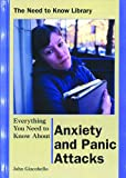 Everything You Need to Know about Anxiety and Panic Attacks, John Giacobello, 0823932192