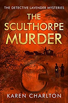 The Sculthorpe Murder (The Detective Lavender Mysteries Book 3) by [Charlton, Karen]