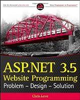 ASP.NET 3.5 Website Programming: Problem – Design – Solution Front Cover