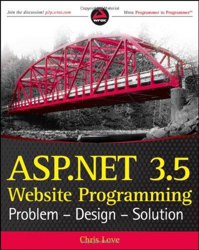 ASP.NET 3.5 Website Programming: Problem - Design - Solution by Chris Love, Publisher : Wrox