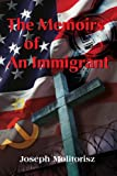 The Memoirs of an Immigrant, Joseph Molitorisz, 0595202160