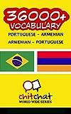 36000+ Portuguese - Armenian Armenian - Portuguese Vocabulary (Portuguese Edition)