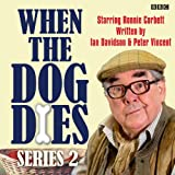 img - for When the Dog Dies: Complete Series 2 book / textbook / text book