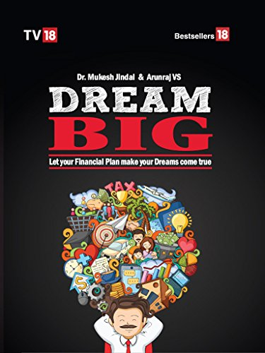 Dream Big : Let Your Financial Plan Make Your Dream Come True (English Edition)