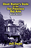 Ghost Hunter's Guide to the San Francisco Bay Area, Revised Edition, ePub Edition