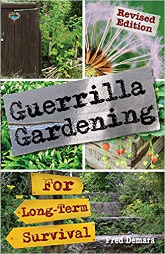 Amazon Com Guerrilla Gardening For Long Term Survival Fred