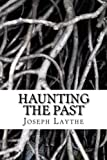 Haunting the Past: History, Memory, Dreams, and the