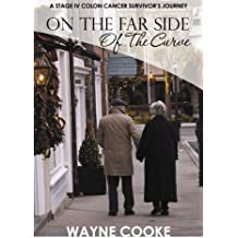 On The Far Side of The Curve: A Stage IV Colon Cancer Survivor's Journey