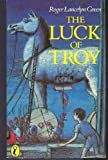 The Luck of Troy, Roger Lancelyn Green, 0140303057