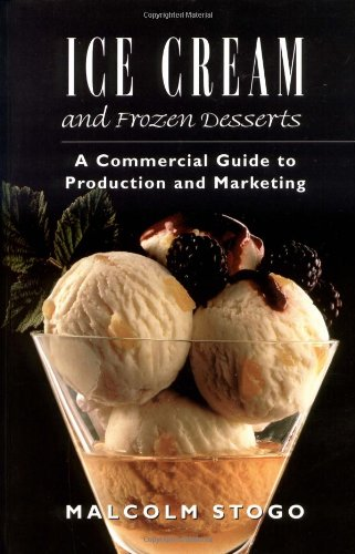 Ice Cream And Frozen Deserts  A Commercial Guide To Production And Marketing