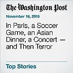 In Paris, a Soccer Game, an Asian Dinner, a Concert . and Then Terror | Cléhé Demoustier Kevin, Sam