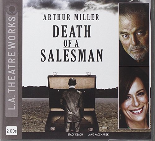 Death of a Salesman (L.A. Theatre Works Audio Theatre Collections)
