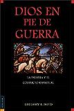 Dios en pie de guerra: La Palabra y el conflicto espiritual (Spanish Edition)