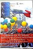img - for H roes a su pesar: cr nica de los que luchan por la libertad book / textbook / text book