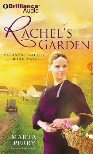 By Marta Perry Rachel's Garden: Pleasant Valley Book Two (Pleasant Valley Series) (Abridged) [Audio CD] PDF