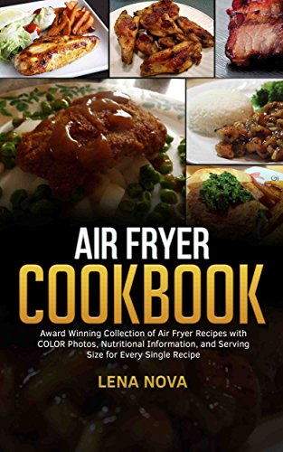 Air Fryer Cookbook: Air Fryer Recipes with Color Photos by Lena Nova