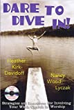 Dare to Dive In!, Heather Kirk-Davidoff and Nancy Wood-Lyczak, 0687332842