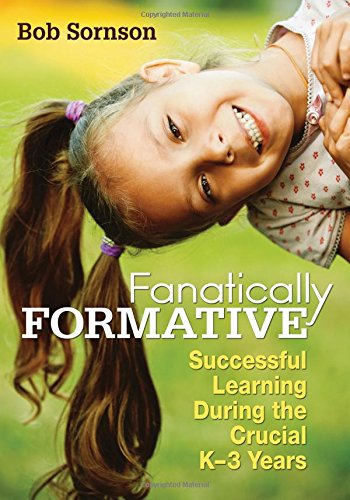 Fanatically Formative: Successful Learning During the Crucial K3 Years