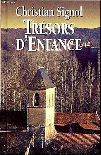 Tresors D Enfance Christian Signol 9782724281637 Amazon