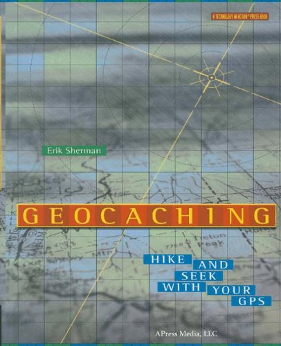 Geocaching  Hike And Seek With Your Gps  Technology In Action Series