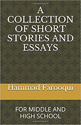 a collection of short stories and essays for middle and high a collection of short stories and essays for middle and high school