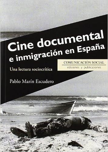 Cine documental e inmigración en España: 30 Contextos: Amazon.es: Marín Escudero, Pablo: Libros