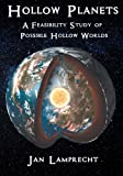 Download Hollow Planets: A Feasibility Study of Possible Hollow Worlds in PDF ePUB Free Online