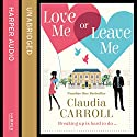 Love Me Or Leave Me Audiobook by Claudia Carroll Narrated by Amy McAllister