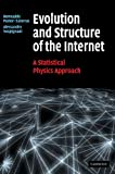 Evolution and Structure of the Internet: A Statistical Physics Approach, Romualdo Pastor-Satorras, Alessandro Vespignani, 0521826985